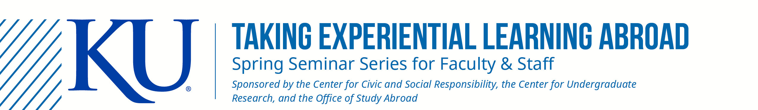 Taking Experiential Learning Abroad. Spring Seminar Series for Faculty.